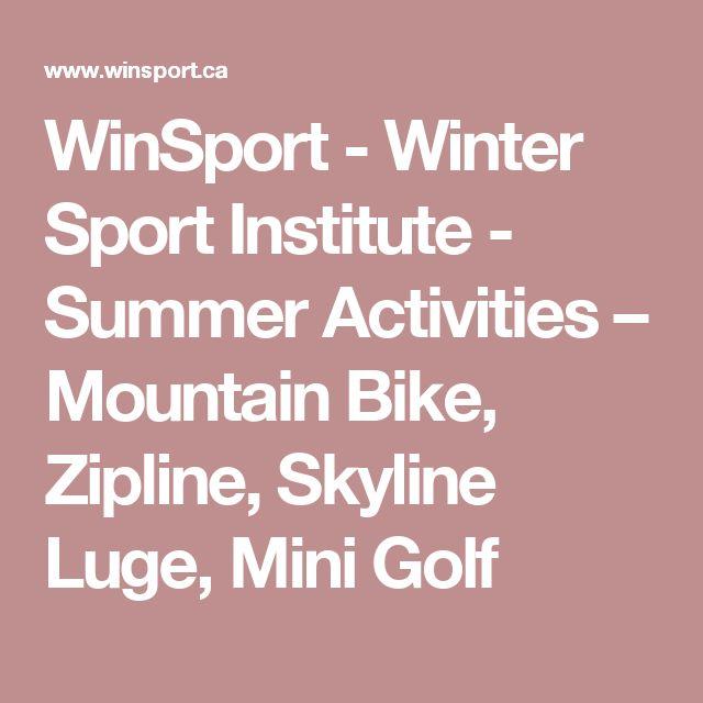 WinSport - Winter Sport Institute - Summer Activities – Mountain Bike, Zipline, Skyline Luge, Mini Golf