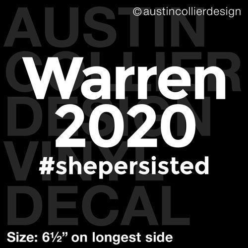 "6.5"" WARREN 2020 vinyl decal car window sticker - womens movement she persisted #AustinCollierOriginalDesign"