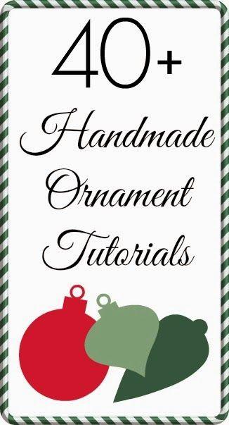 40 Handmade Ornament Tutorials at www.happyhourprojects.com