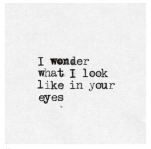 So true, I'm ugly in my eyes but what about in your eyes