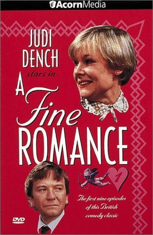 A Fine Romance (TV Series 1981–1984)    Starring Judi Dench and Michael Williams   Respectable British sitcom from Independent Television about the middle-class in their middle-age ~Kathy H