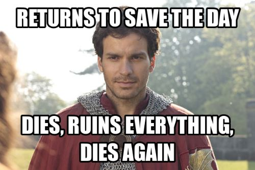 Pretty much...I loved Lancelot so much and it broke my heart to see him die a second time, I made a river of tears aarg it was too much for me!