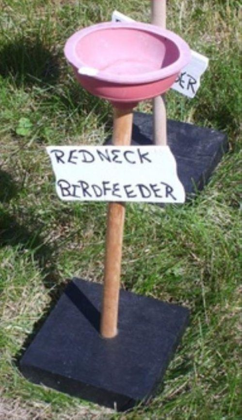 Funny redneck inventions : mY NEIGHBORS WOULD SET MY HOUSE ON FIRE:)