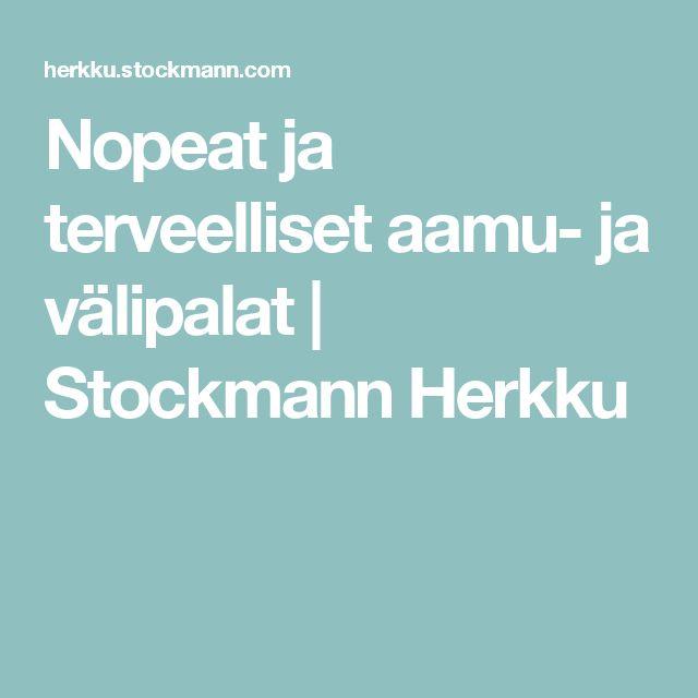 Nopeat ja terveelliset aamu- ja välipalat   Stockmann Herkku