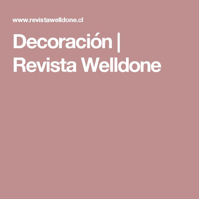 Decoración | Revista Welldone