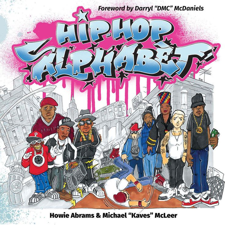 The 'Hip Hop Alphabet' book includes a foreward from RUN DMC's Darryl McDaniels and illustrations from Brooklyn graffiti artist Kaves.