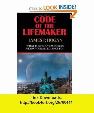Code of the Lifemaker (9781604504569) James P. Hogan , ISBN-10: 1604504560  , ISBN-13: 978-1604504569 ,  , tutorials , pdf , ebook , torrent , downloads , rapidshare , filesonic , hotfile , megaupload , fileserve
