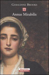 Annus mirabilis - Geraldine Brooks - 151 recensioni su Anobii