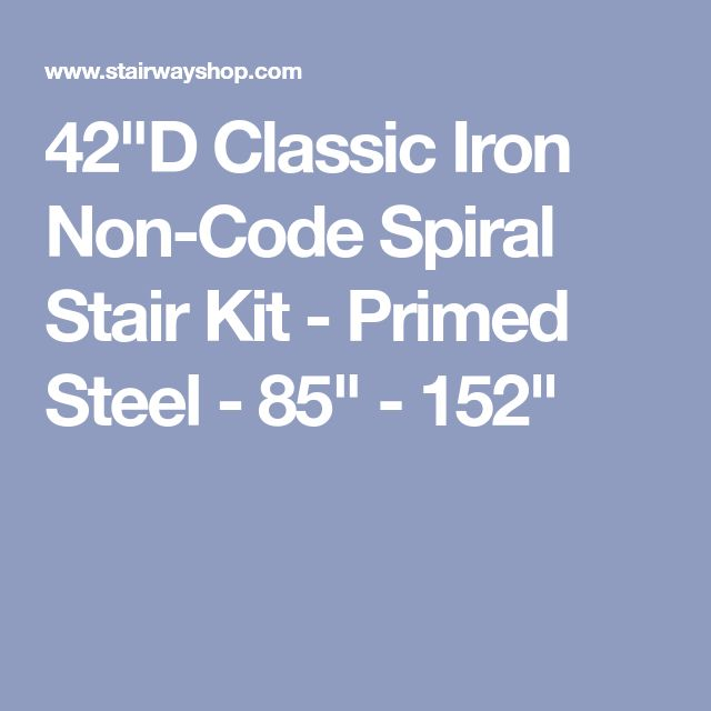 "42""D Classic Iron Non-Code Spiral Stair Kit - Primed Steel - 85"" - 152"""