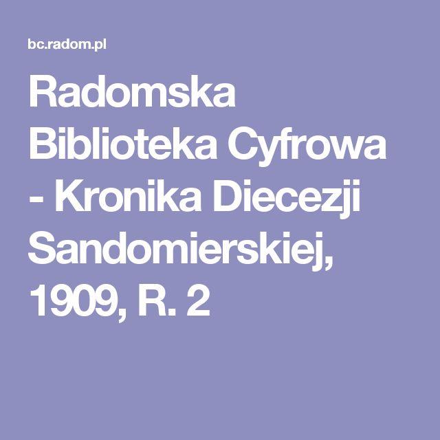 Radomska Biblioteka Cyfrowa - Kronika Diecezji Sandomierskiej, 1909, R. 2