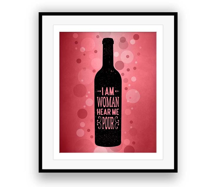 I am Woman Hear me Pour Funny Wine Sayings