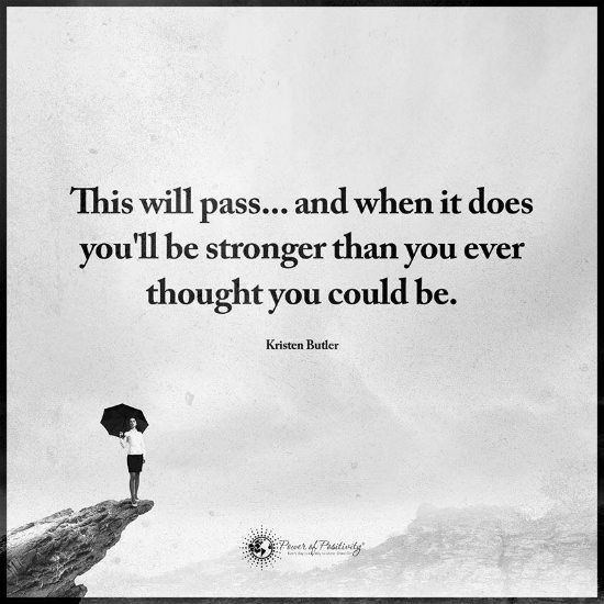 This will pass and when it does you'll be stronger than you ever thought you could be - Kristen Butler Quote