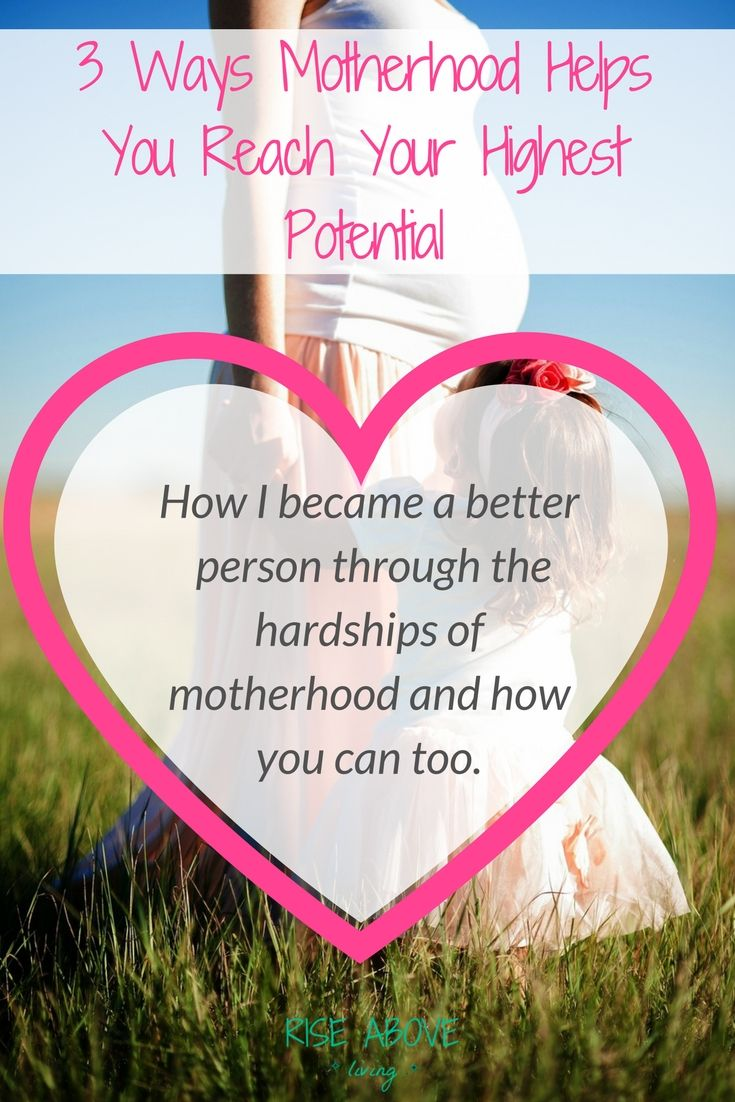 Learn how motherhood can help you reach your highest potential and not just be a better mom but a better person and live a happier life. being a mom is hard, being a mom quotes, being a mom articles, motherhood tips, motherhood inspiration, motherhood quotes, motherhood struggles