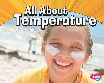 Explains how temperature is measured, its relationship to weather and its importance to everyday living.