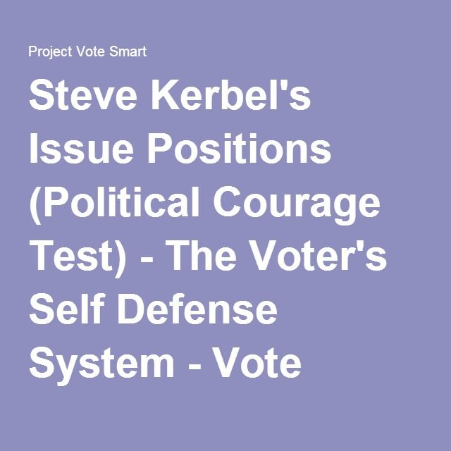 Steve Kerbel's Issue Positions (Political Courage Test) - The Voter's Self Defense System - Vote Smart