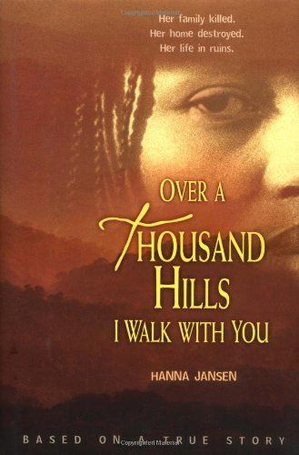 Over a Thousand Hills I Walk With You by Hanna Jansen. $15.25. Author: Hanna Jansen. Publication: February 16, 2006. 342 pages. Publisher: Carolrhoda Books; Tra edition (February 16, 2006). Reading level: Ages 12 and up