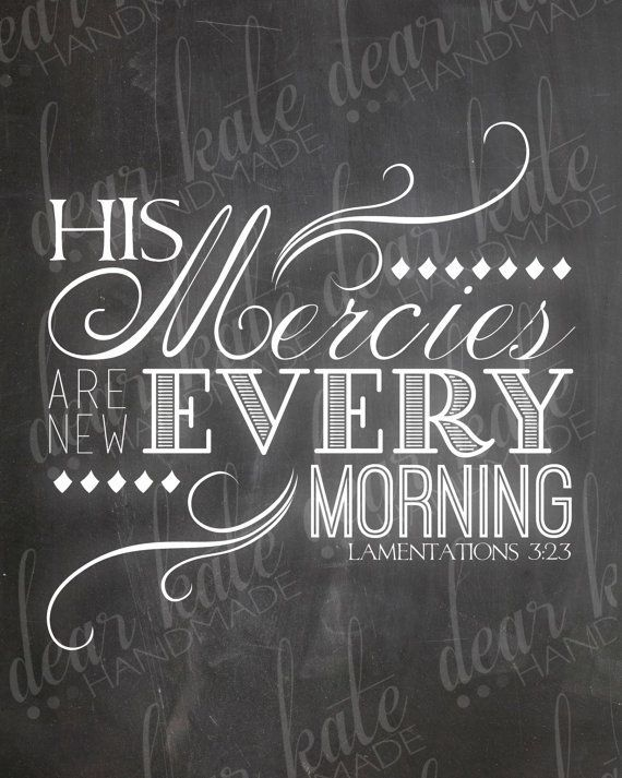 His Mercies are New Every Morning (Lamentations 3:23) Chalkboard Print on Etsy, $5.00