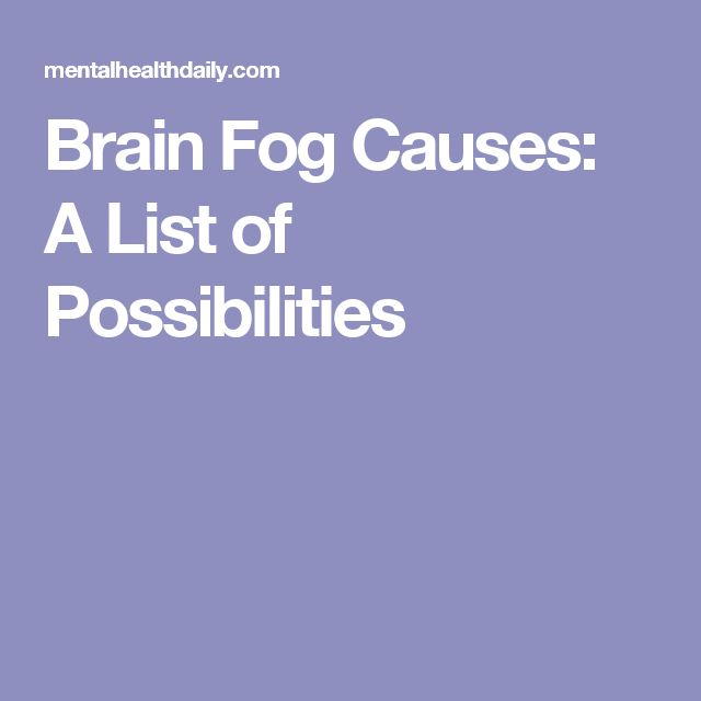 Brain Fog Causes: A List of Possibilities