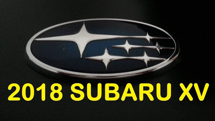 New Subaru Car : 2018 Subaru XV Interior and Exterior Reviews