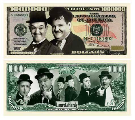 Laurel and Hardy One Million Dollar Bill W/protector by acc. $2.49. A very special Million Dollar Commemorative Bill featuring Laurel and Hardy! This Million Dollar Bill serves to commemorate one of the greatest comedy teams of all time! Picture shows front and back.