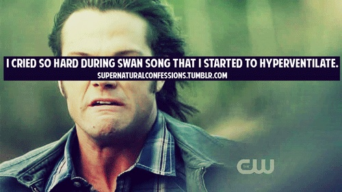 "Supernatural Confessions: ""I cried so hard during Swan Song that I started to hyperventilate."" (Same. I think it was worse than The Reichenbach Fall)"