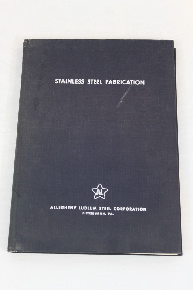Stainless Steel Fabrication Allegheny Ludlum Steel Corporation Reference 1957