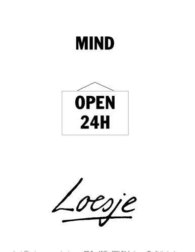 Mind / open 24h  - Loesje #Loesje  #quote #poster #streetart #art #poetry #writing #words #creative #international #poem #lyric #photography #freedom #Loesjeinternational