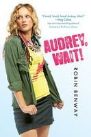 """Audrey, Wait! by Robin Benway. California high school student Audrey Cuttler dumps self-involved Evan, the lead singer of a little band called The Do-Gooders. Evan writes """"Audrey, Wait!"""" a break-up song that's so good it rockets up the billboard charts. And Audrey is suddenly famous."""