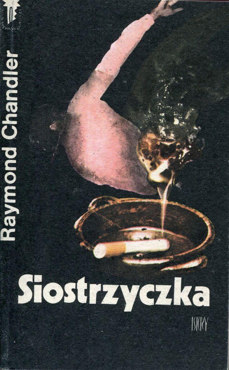 """""""Siostrzyczka"""" (The Little Sister) Raymond Chandler Translated by Piotr Kamiński Cover by Kazimierz Hałajkiewicz Book series Klub Srebrnego Klucza Published by Wydawnictwo Iskry 1983"""