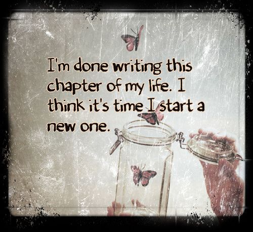 Starting New Chapter My Life Quotes Today I Close The Door To The Past