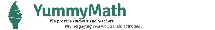 YummyMath:  Engaging real-world math activities related to current events, holidays, etc