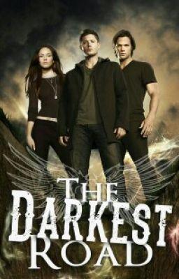 The Darkest Road {Supernatural: Book Two} | Supernatural ... Supernatural Fanfiction