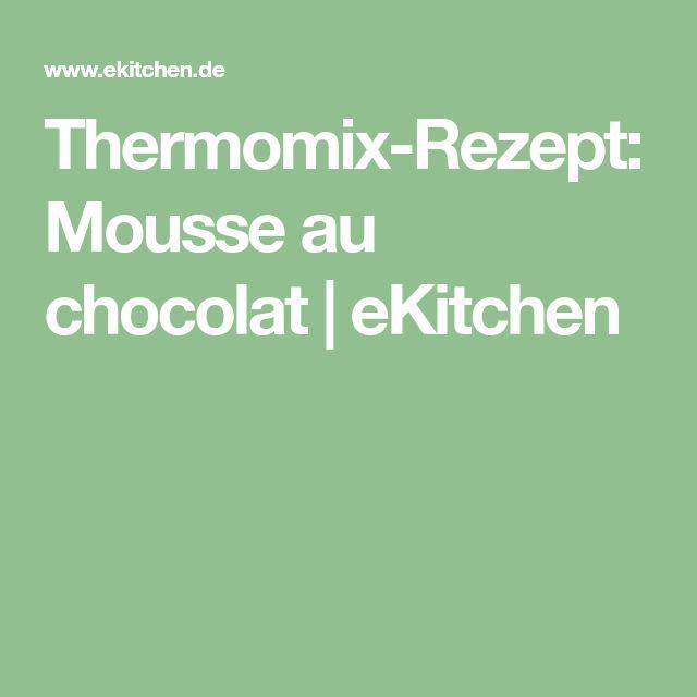 Thermomix-Rezept: Mousse au chocolat   eKitchen