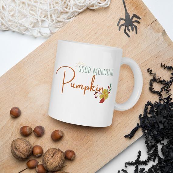 Morning Pumpkin Mug Fall Mug Autumn Birthday Gift Autumn Coffee Mug Pumpkin