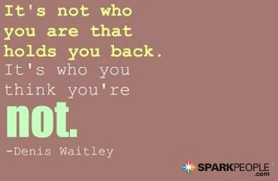 It's not who you are that holds you back. It's who you think you're not. So true! | via @SparkPeople #motivation #inspiration