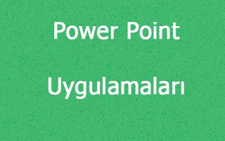 Bt ve Yazilim Dersi: Power Point Uygulamaları