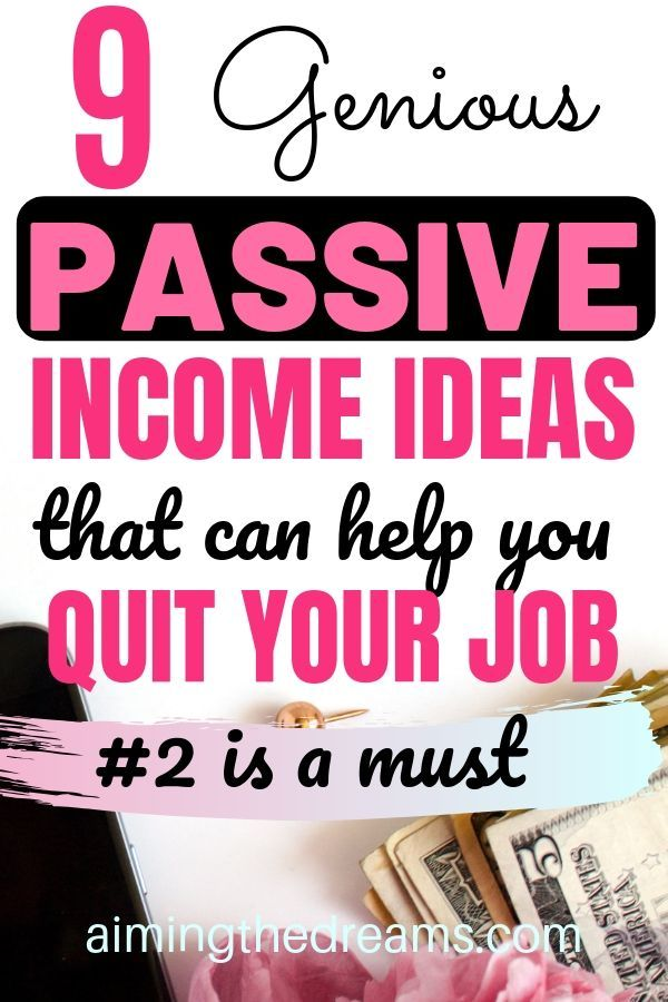 9 passive income ideas that can help you quit your job
