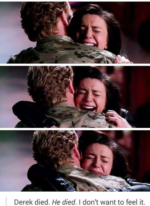 Grey's anatomy. I don't want to feel it either. Though I do understand it now, it was either death or Derek would walk out on Mer & kids since Patrick Dempsey wanted to leave. At least MerDer love was honest and true to the end. ❤️