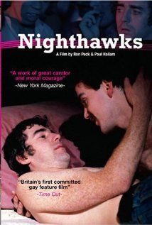Nighthawks (1978)  Directed by Ron Peck.
