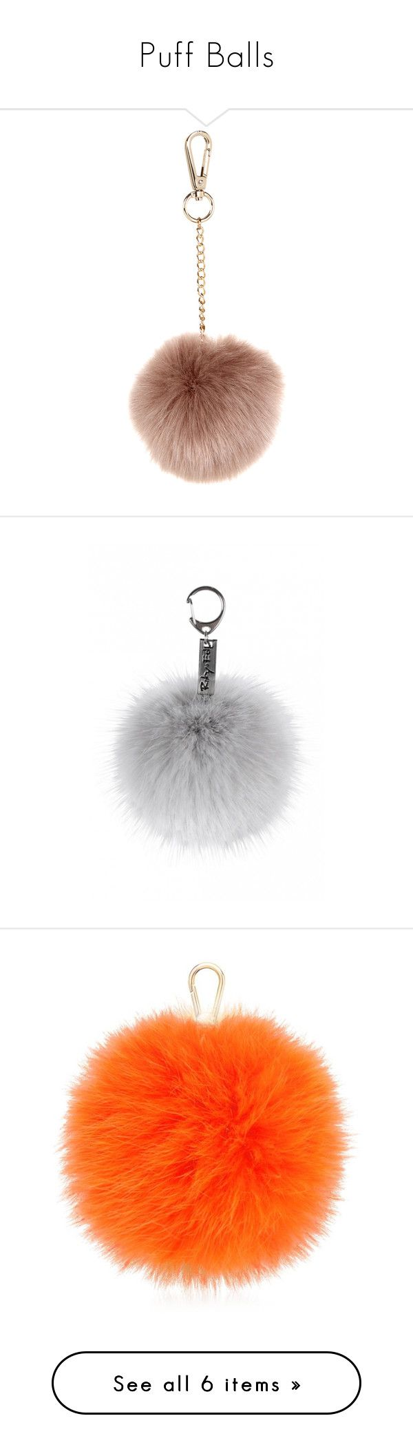 """""""Puff Balls"""" by crank-tht-nae-nae ❤ liked on Polyvore featuring accessories, fillers, bags, extras, fur, fur key ring, pom pom key rings, etc, arancio and furla bags"""