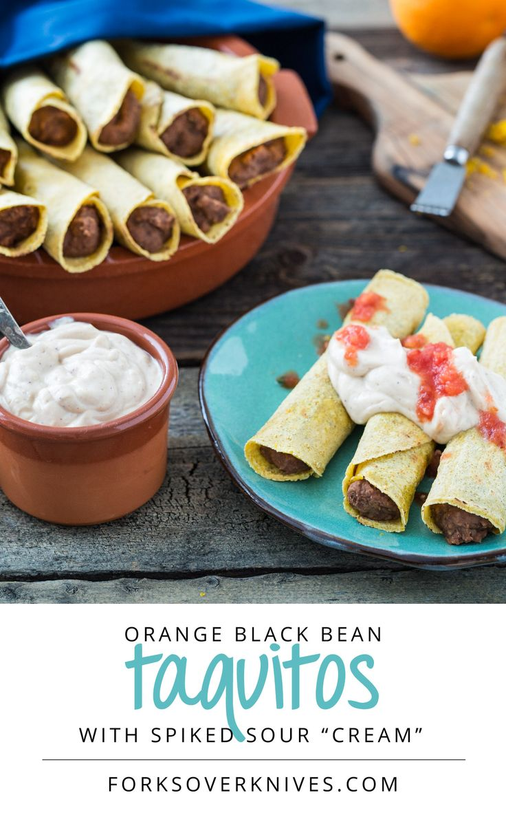 Orange Black Bean Taquitos. I didn't like the orange, so I tried it with lime instead and it was sooo good.
