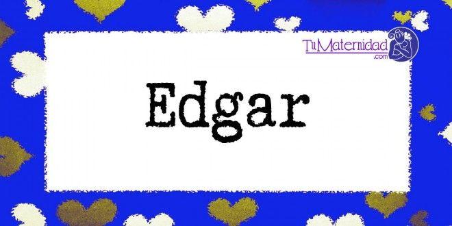 Conoce el significado del nombre Edgar #NombresDeBebes #NombresParaBebes #nombresdebebe - http://www.tumaternidad.com/nombres-de-nino/edgar/
