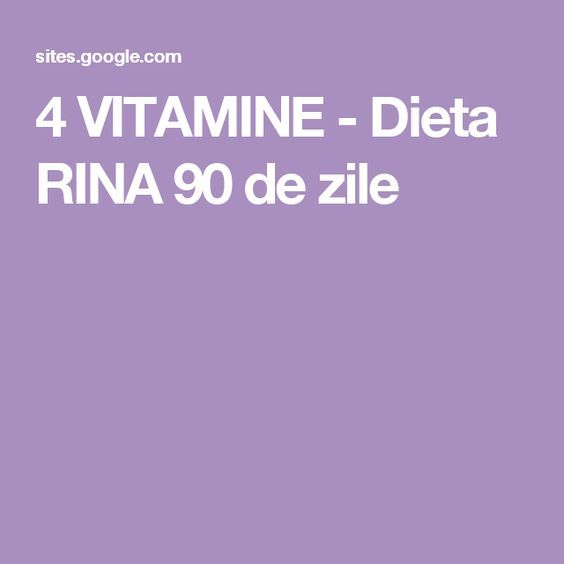 4 VITAMINE - Dieta RINA 90 de zile