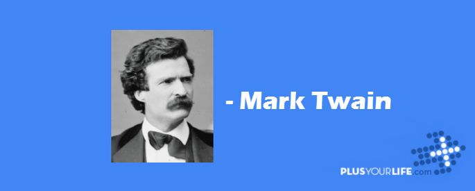 The man who does not read has no advantage over the man who cannot read. - Mark Twain - Plus Your Life!