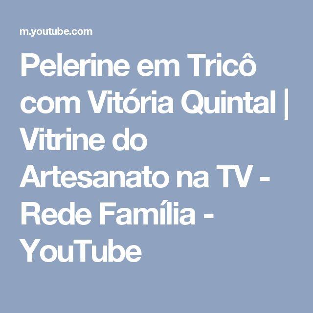 Pelerine em Tricô com Vitória Quintal | Vitrine do Artesanato na TV - Rede Família - YouTube