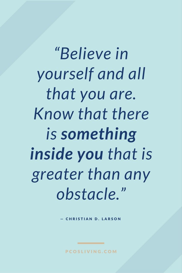 Believe in yourself // Quotes about Faith // Quotes for Inspiration // Quotes about overcoming obstacles | PCOS Living