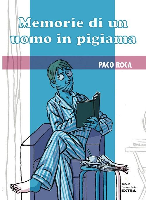 Memorie di un uomo in pigiama Paco Roca