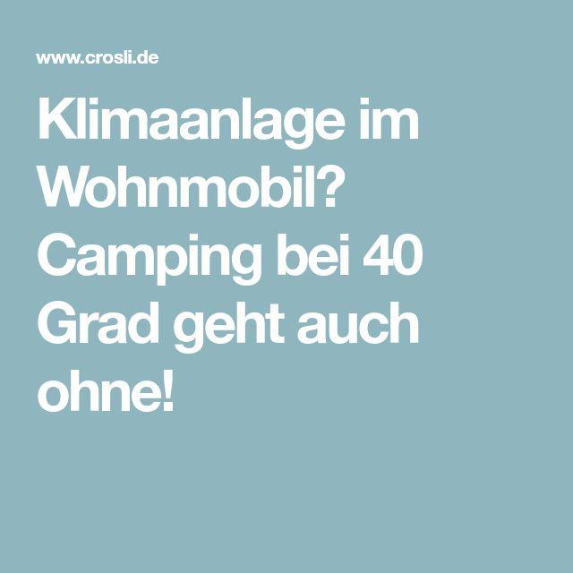 Klimaanlage im Wohnmobil? Camping bei 40 Grad geht auch ohne!