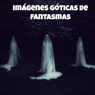 Imágenes góticas de fantasmas #gotico #dark #goth #gothic #ghost #fantasmas