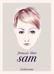 Sam par François Blais (L'instant même)